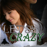 Let's Be Crazy Cover_ebook2