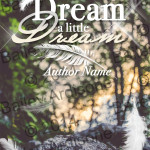 Premade-Dream a Little Dream